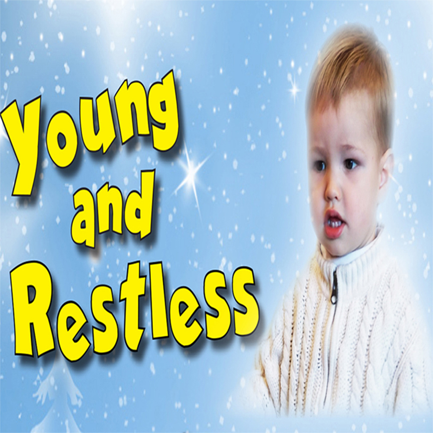 Young and Restless for Toddlers