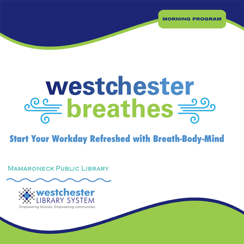 Westchester Breathes: Start Your Day Refreshed With Breath-Body-Mind on Zoom