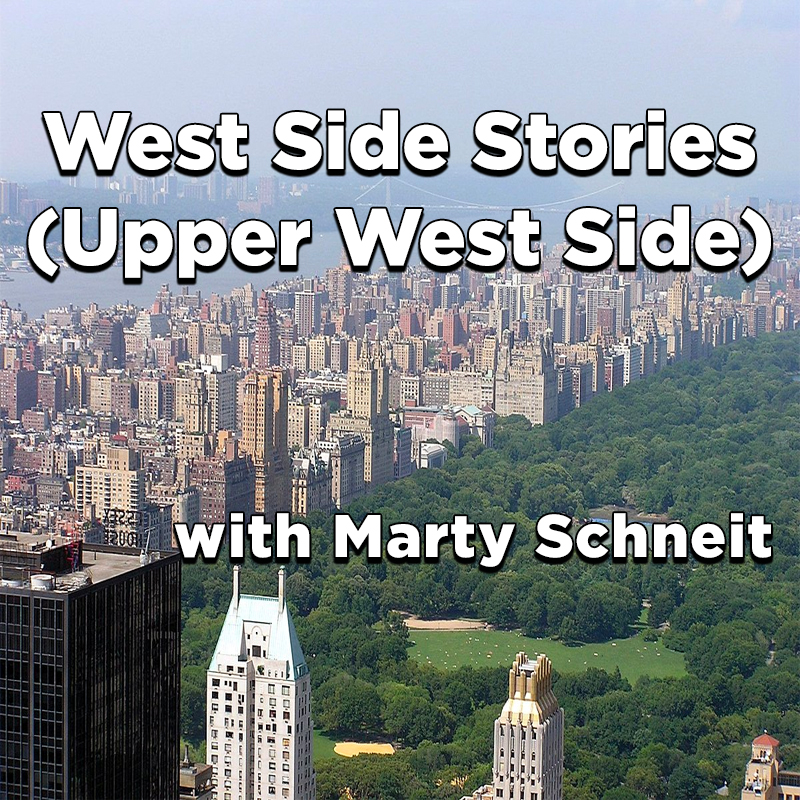 West Side Stories (Upper West Side) with Marty Schneit on Zoom
