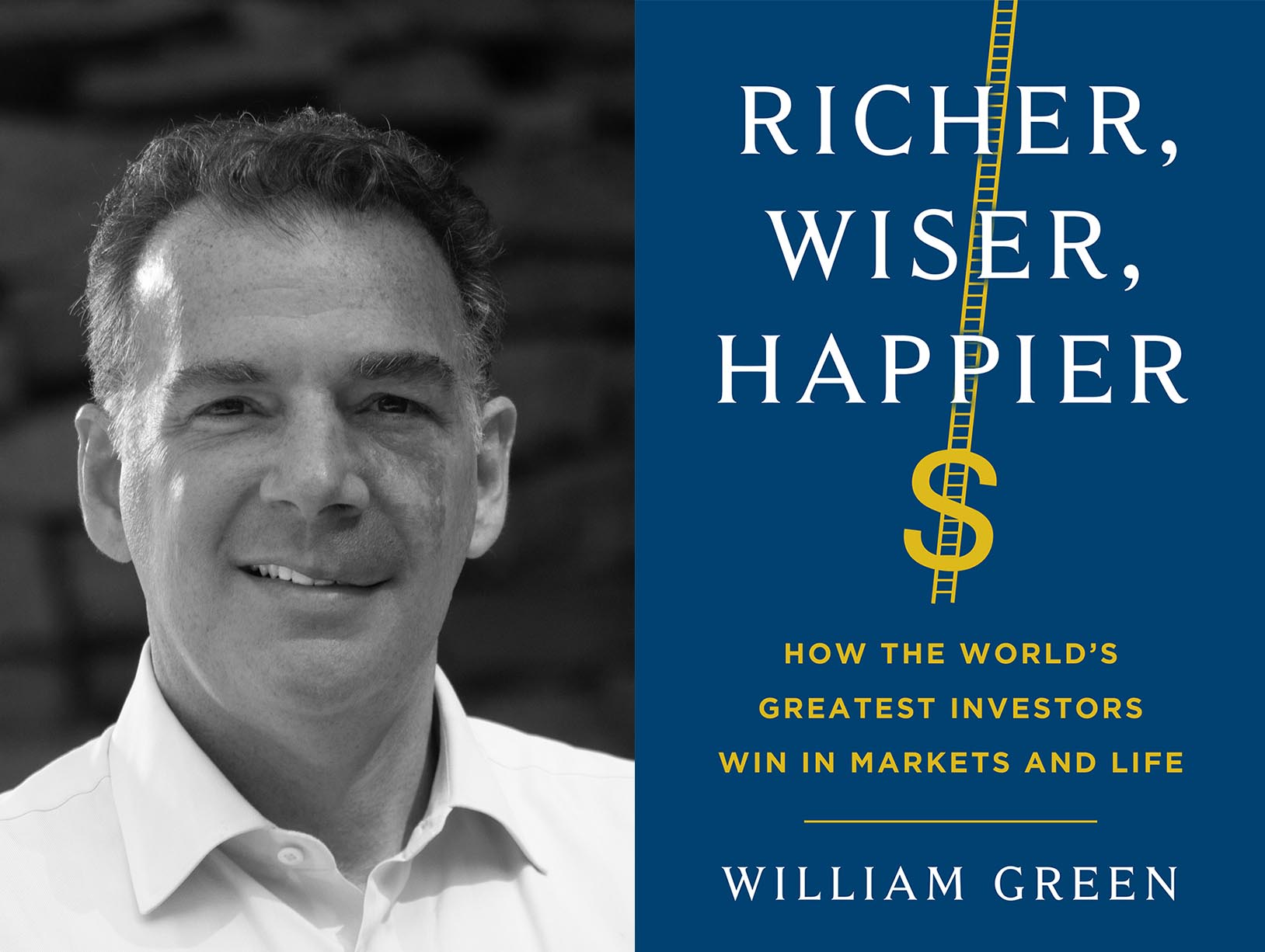 Richer, Wiser, Happier: How The World's Greatest Investors Win In Markets And Life with author William Green