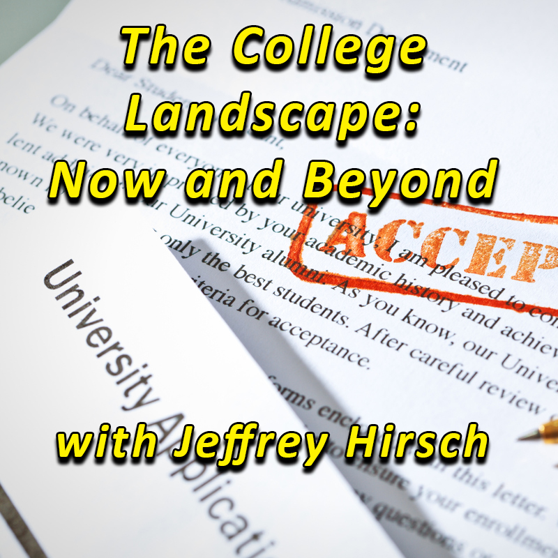 The College Landscape: Now & Beyond