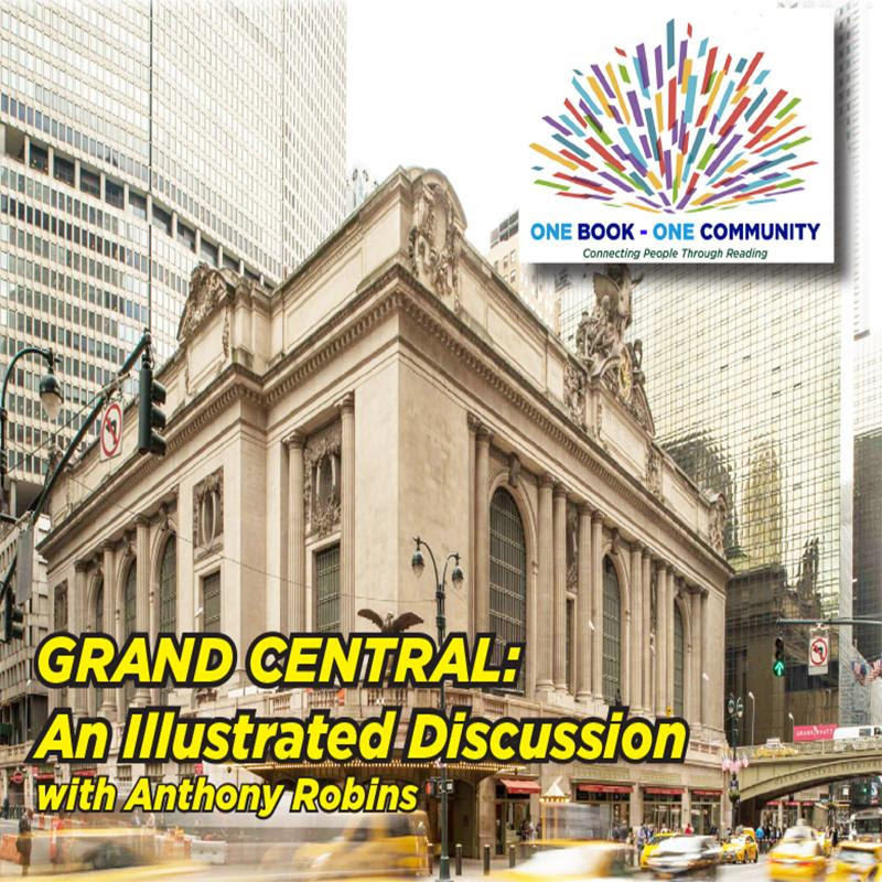 Grand Central: An Illustrated Discussion with Anthony Robins ONE BOOK ONE COMMUNITY live on Zoom